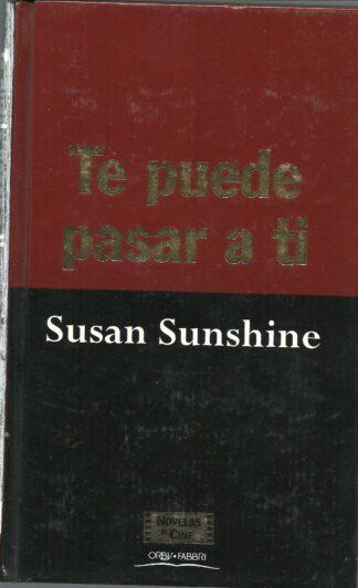Portada TE PUEDE PASAR A TI - SUSAN SUNSHINE - ORBIS FABBRI