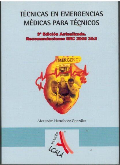 Portada TECNICAS EN EMERGENCIAS MEDICAS PARA TECNICOS - ALEXANDRE HERNANDEZ GONZALEZ - ASOCIACION ALCALA