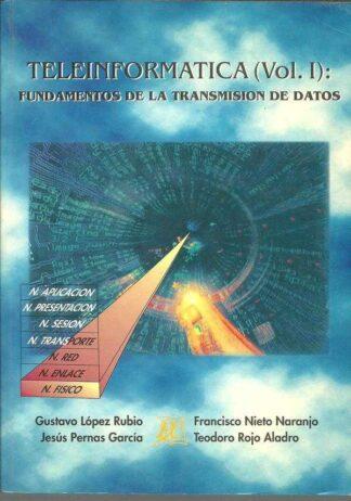 Portada TELEINFORMATICA VOL I Y II - GUSTAVO LOPEZ RUBIO JESUS PERNAS GARCIA FRANCICSCO NIETO NARANJO Y TEODORO ROJO ALADRO - CIENCIA 3