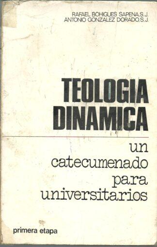 Portada TEOLOGIA DINAMICA. UN CATECUMENADO PARA UNIVERSITARIOS - RAFAEL BOHIGUES SAPENA SJ, ANTONIO GONZALEZ DORADO - MENSAJERO