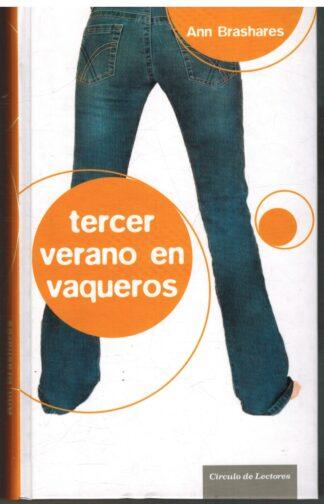 Portada TERCER VERANO EN VAQUEROS - ANN BRASHARES - CIRCULO DE LECTORES