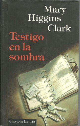 Portada TESTIGO EN LA SOMBRA - MARY HIGGINS CLARK - CIRCULO DE LECTORES