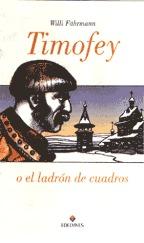 Portada TIMOFEY O EL LADRON DE CUADROS - WILLI FAHRMANN - EDELVIVES
