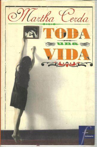 Portada TODA UNA VIDA - MARTHA CERDA - EDICIONES B
