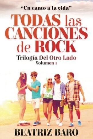 Portada TODAS LAS CANCIONES DE ROCK: TRILOGÍA DEL OTRO LADO.: VOLUME 1 - BEATRIZ BARO -