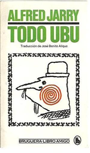 Portada TODO UBU - ALFRED JARRY - BRUGUERA