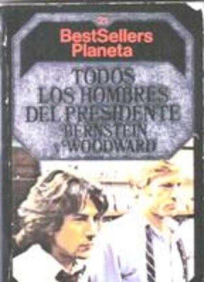 Portada TODOS LOS HOMBRES DEL PRESIDENTE - BERNISTEIN / WOODWARD - PLANETA