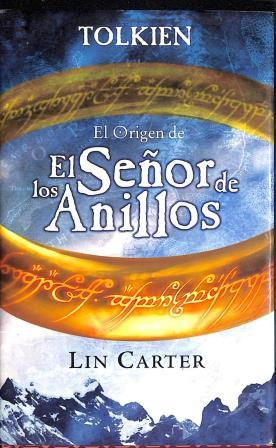 Portada TOLKIEN EL ORIGEN DE EL SEÑOR DE LOS ANILLOS - LIN CARTER - EDICONES B