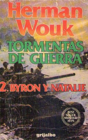 Portada TORMENTAS DE GUERRA. (TOMO 2) BYRON Y NATALIE - HERMAN WOUK - GRIJALBO