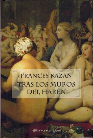 Portada TRAS LOS MUROS DEL HAREN - FRANCES KAZAN - PLANETA INTERNACIONAL