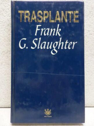 Portada TRASPLANTE - FRANK G. SLAUGHTER - RBA
