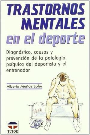 Portada TRASTORNOS MENTALES EN EL DEPORTE - ALBERTO MUÑOZ SOLER - TUTOR