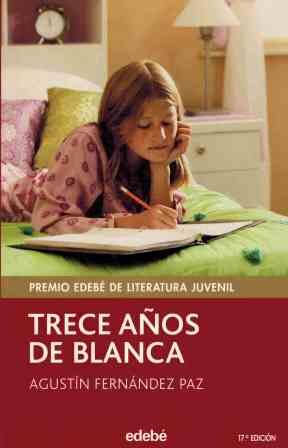 Portada TRECE AÑOS DE BLANCA - AGUSTIN FERNANDEZ PAZ - EDEBE