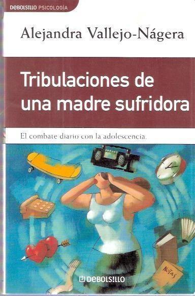 Portada TRIBULACIONES DE UNA MADRE SUFRIDORA - ALEJANDRA VALLEJO-NÁGERA - DEBOLSILLO