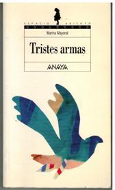 Portada TRISTES ARMAS - MARINA MAYORAL - ANAYA