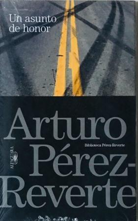 Portada UN ASUNTO DE HONOR - ARTURO PEREZ REVERTE - ALFAGUARA