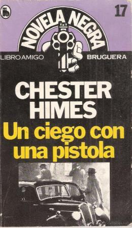 Portada UN CIEGO CON UNA PISTOLA - CHESTER HIMES - BRUGUERA