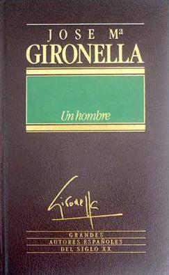 Portada UN HOMBRE - JOSÉ MARÍA GIRONELLA - ORBIS