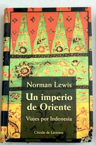 Portada UN IMPERIO DE ORIENTE - NORMAM LEWIS - CIRCULO DE LECTORES