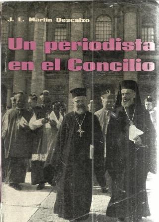 Portada UN PERIODISTA EN EL CONCILIO - J L MARTIN DESCALZO - PROPAGANDA POPULAR CATOLICA