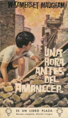 Portada UNA HORA ANTES DEL AMANECER - W SOMERSET MAUGHAM - EDICIONES G.P