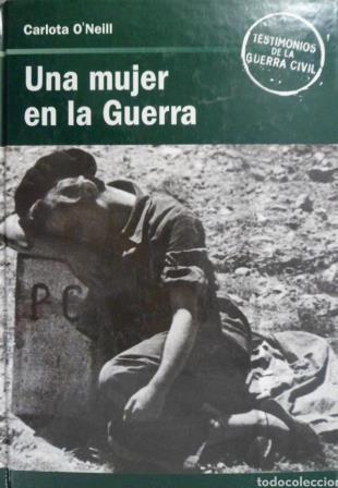 Portada UNA MUJER EN LA GUERRA - CARLOTA O´NEILL - RBA