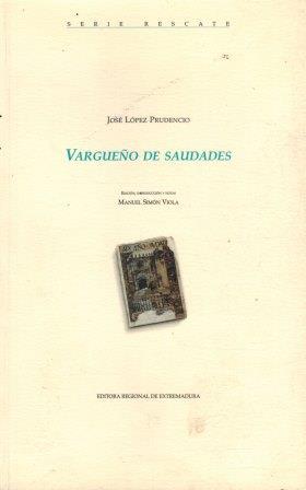 Portada VARGUEÑO DE SAUDADES - JOSE LOPEZ PRUDENCIO - EDITORA REGIONAL DE EXTREMADURA