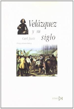 Portada VELÁZQUEZ Y SU SIGLO - CARL JUSTI - ISTMO