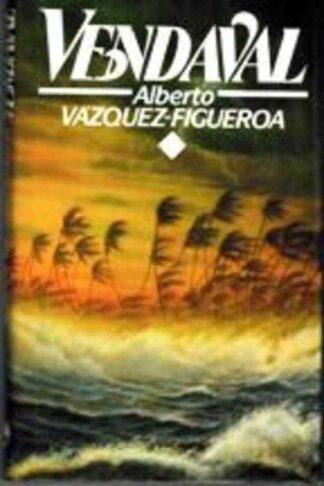 Portada VENDAVAL - ALBERTO VAZQUEZ-FIGUEROA - CIRCULO DE LECTORES