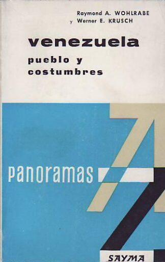 Portada VENEZUELA. PUEBLO Y COSTUMBRES - RAYMOND A. WOHLRABE Y WARNER E. KRUSCH - SAYMA