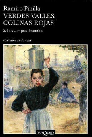 Portada VERDES VALLES, COLINAS ROJAS 2. LOS CUERPOS DESNUDOS - RAMIRO PINILLA - TUSQUETS