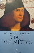 Portada VIAJE DEFINITIVO - WILLIAM GILKERSON - MUCHNIK EDITORES