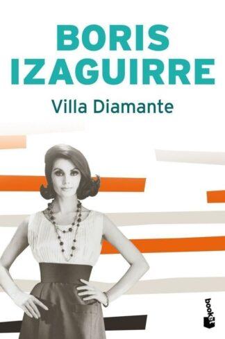 Portada VILLA DIAMANTE - BORIS IZAGUIRRE - PLANETA