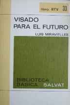Portada VISADO PARA EL FUTURO - LUIS MIRAVITLLES - SALVAT