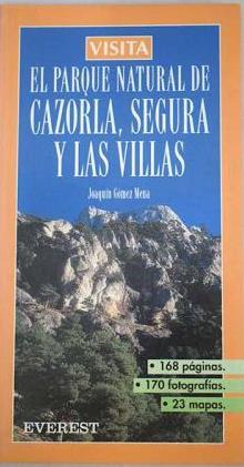 Portada VISITA EL PARQUE NATURAL DE CAZORLA, SEGURA Y LAS VILLAS - JOAQUÍN GÓMEZ MENA - EVEREST