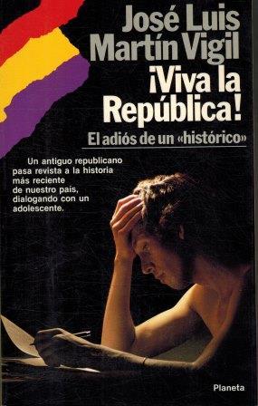Portada VIVA LA REPUBLICA  - JOSE LUIS MARTIN VIGIL - ESPASA CALPE