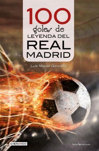 Portada 100 GOLES DE LEYENDA DEL REAL MADRID CATALAN - GONZALEZ,LUIS MIGUEL -