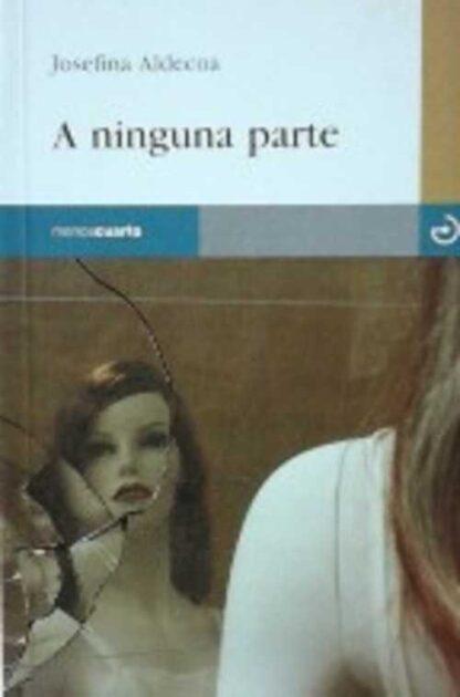 Portada A NINGUNA PARTE - JOSEFINA ALDECOA - MENOSCUARTO