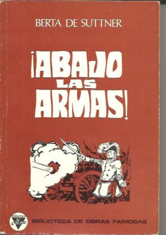 Portada !ABAJO LAS ARMAS! - BERTA DE SUTTNER - ALONSO