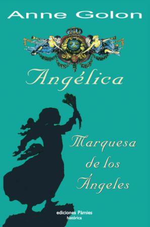 Portada ANGELICA. MARQUESA DE LOS ANGELES - ANNE GOLON - PAMIES