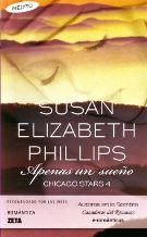 Portada APENAS UN SUEÑO (CHICAGO STARS 4) - SUSAN ELIZABETH PHILLIPS - EDICIONES B ZETA