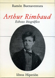 Portada ARTHUR RIMBAUD ESBOZO BIOGRAFICO - RAMON BUENAVENTURA - EDICIONES HIPERION