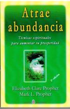 Portada ATRAE ABUNDANCIA - ELIZABETH CLARE PROPHET / MARK L PROPHET - PORCIA EDICIONES