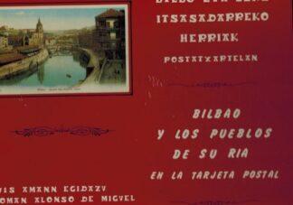 Portada BILBAO Y LOS PUEBLOS DE SU RÍA EN LA TARJETA POSTAL - LUIS AMANN EGIDAZU / ROMÁN ALONSO DE MIGUEL - ARGITARAZLEA EDITORIAL