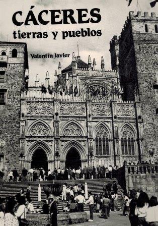 Portada CÁCERES. TIERRAS Y PUEBLOS - VALENTÍN JAVIER -