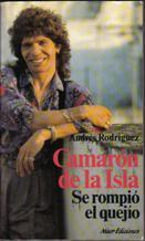 Portada CAMARON DE LA ISLA. SE ROMPIO EL QUEJIO - ANDRES RODRIGUEZ - NUER EDICIONES
