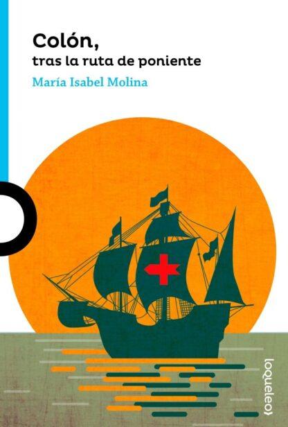 Portada COLÓN, TRAS LA RUTA DE PONIENTE - MARIA ISABEL MOLINA - LOQUELEO
