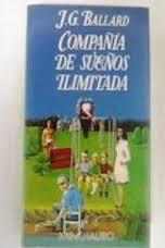 Portada COMPAÑIA DE SUEÑOS ILIMITADA - J G BALLARD - MINOTAURO