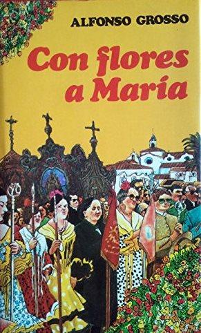 Portada CON FLORES A MARIA - ALFONSO GROSSO - MUNDO ACTUAL DE EDICIONES