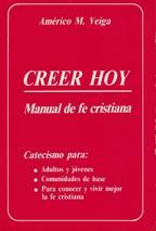 Portada CREEER HOY MANUAL DE FE CRISTIANA - AMERICO M VEIGA - EVANGELIZACION